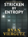 Stricken By Entropy